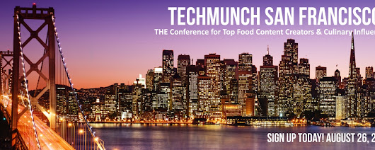 TECHmunch Food Blogger & Culinary Influencer Conferences  Upcoming Events »  » TECHmunch San Francisco