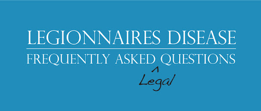 Legionnaires Disease Case FAQ by Experienced Attorney