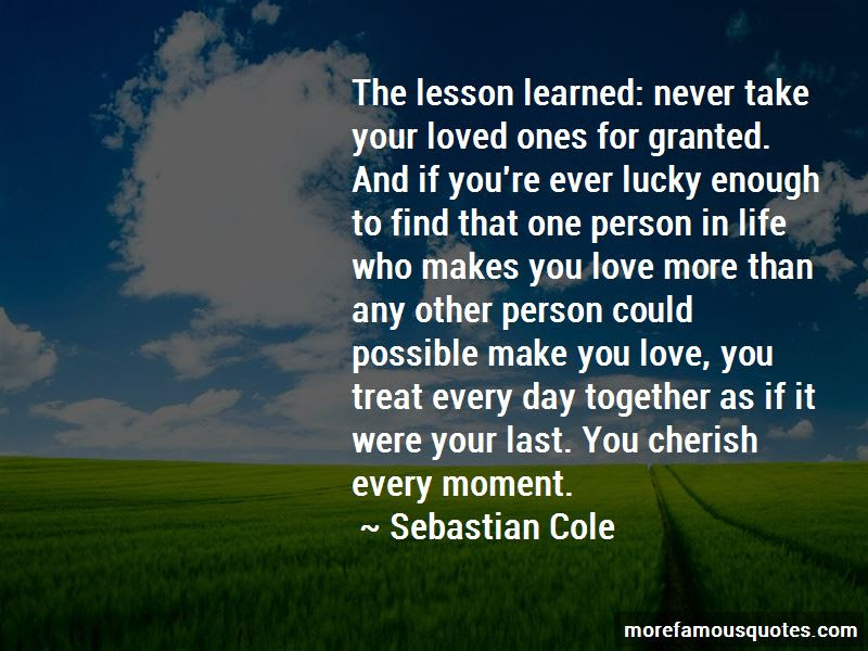 Cherish Every Moment Life Quotes Top 9 Quotes About Cherish Every