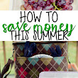 How to Save Money This Summer in 5 Simple Steps - A Grande Life