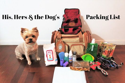His, Hers & the Dog's Packing List