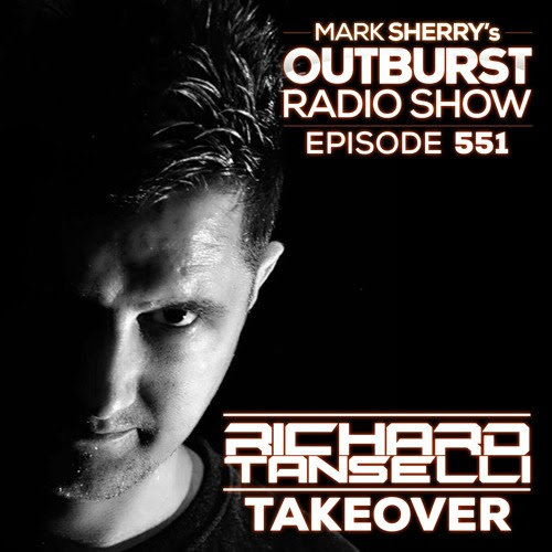 The Outburst Radioshow - Episode #551 (Richard Tanselli/ReDrive Takeover) 16/02/18 by Mark Sherry
