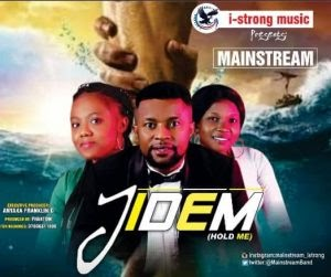 Download Music Mp3:- Mainstream – Jidem (Hold Me)
