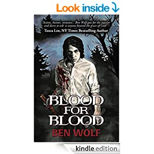 http://www.amazon.com/Blood-Ben-Wolf-ebook/dp/B00P2PMTMU/ref=sr_1_1?ie=UTF8&qid=1416896612&sr=8-1&keywords=blood+for+blood+ben+wolf