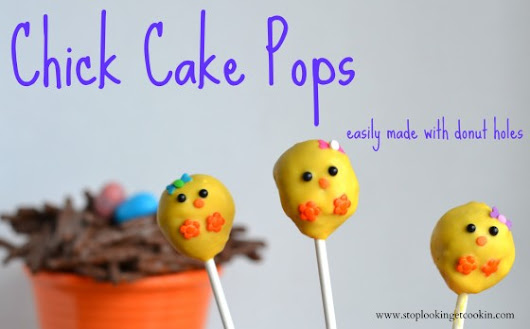 Chick Cake Pops made with Donut Holes » Stop Lookin'. Get Cookin'.