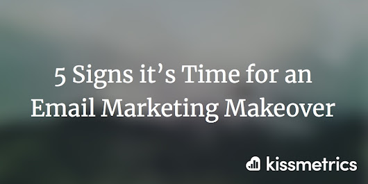 5 Signs it's Time for an Email Marketing Makeover