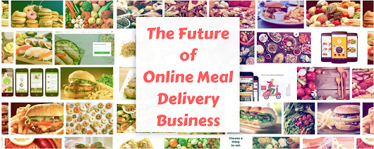 The Future of Online Meal Delivery Business
