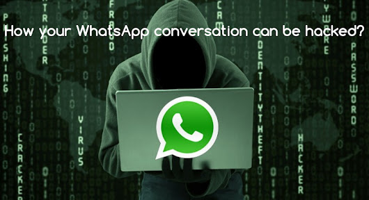 How your WhatsApp conversation can be hacked? - Tips and tricks on Geek Story