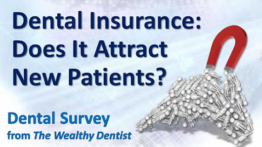 Dental Insurance: Good Source of New Patients? (Video)