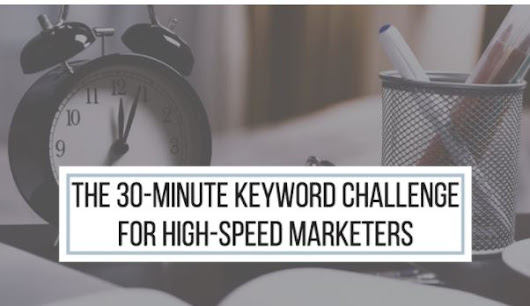 30 Minute Keyword Challenge for High-Speed Marketers | I Ain't Your Momma