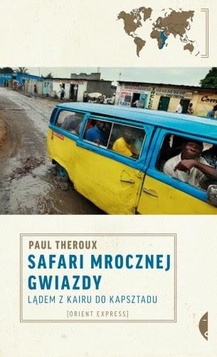 Okładka książki Safari mrocznej gwiazdy. Lądem z Kairu do Kapsztadu