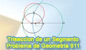 Problema de Geometría 811 (ESL): Trisección de un segmento con cuatro circunferencias y una recta.