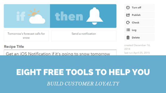 Eight Free Tools to Help You Build Customer Loyalty