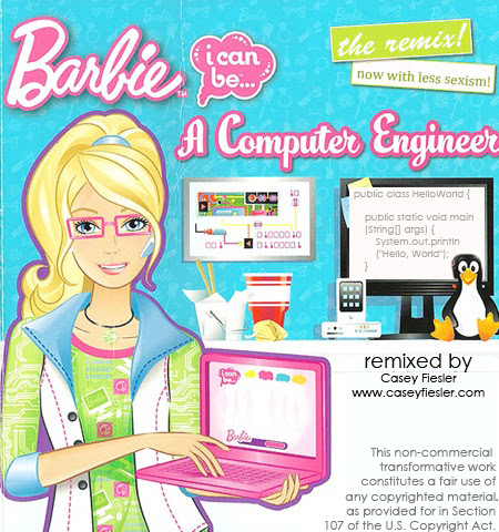 Barbie, Remixed: I (really!) can be a computer engineer. | Casey Fiesler