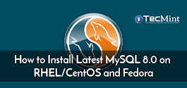 How to Install Latest MySQL 8.0 on RHEL/CentOS and Fedora
