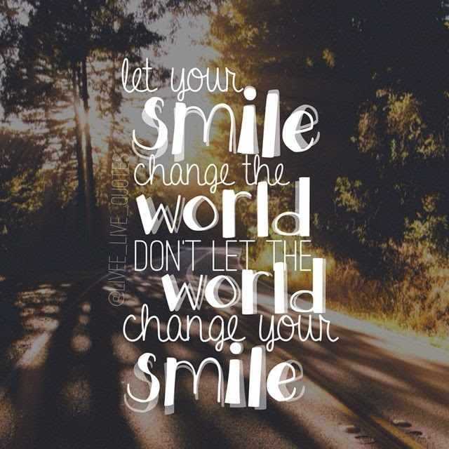 Let Your Smile Change The World Pictures Photos And Images For