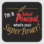 I'm a School Principal, What's Your Super Power? Square Sticker