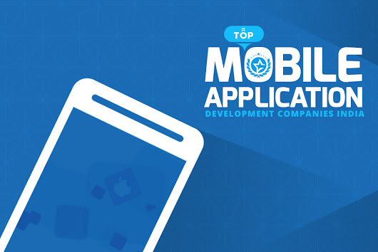 Top 10+ Mobile App Development Companies in India & Developers - IT Firms