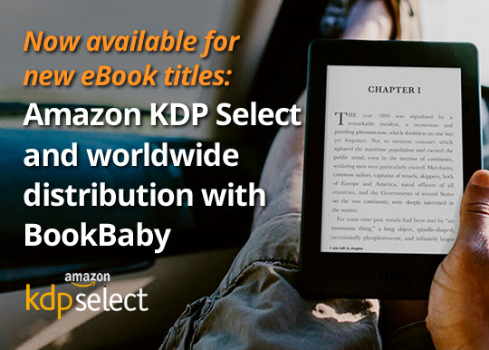 Now available for new eBook titles: Amazon KDP Select and worldwide distribution with BookBaby