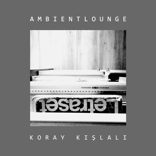 Ambient Lounge by Koray Kışlalı