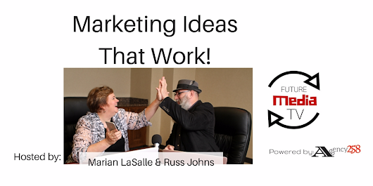 Marketing Ideas That Work! with Russ Johns and Marian LaSalle - Crowdcast