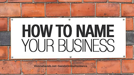 Tips To Help You Find Your Best Business Name • Donna Sands Blog