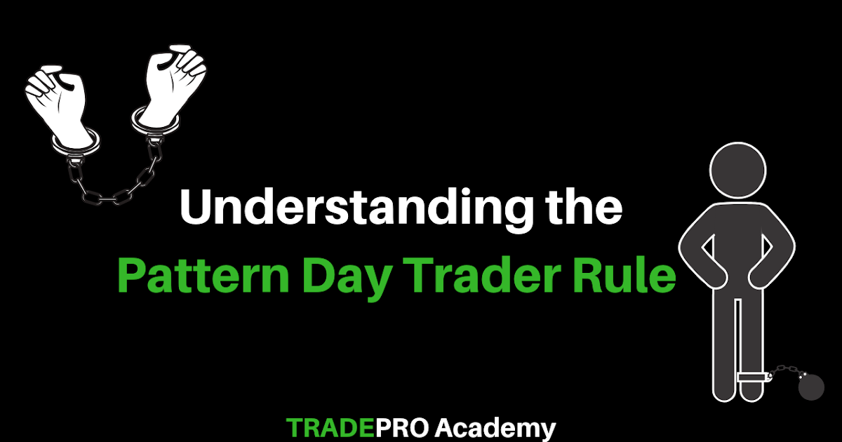 Pattern Day Trader Rule Explained for Beginners 2021