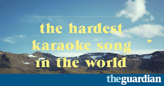The hardest karaoke song in the world: Iceland launches new tourism campaign | Travel | The Guardian