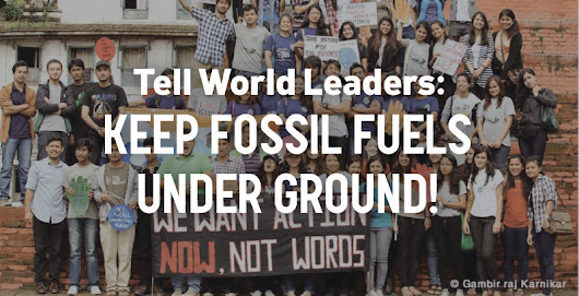 Tell World Governments: Keep Fossil Fuels Underground.