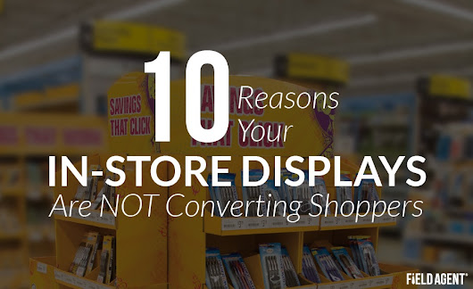 10 Reasons Your In-Store Product Displays Aren't Converting Shoppers