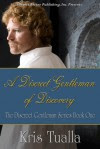 A Discreet Gentleman of Discovery (Discreet Gentleman, #1) - Kris Tualla