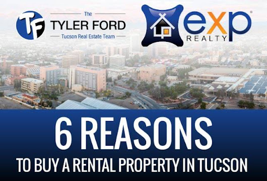 6 Reasons To Buy a Rental Property in Tucson, AZ