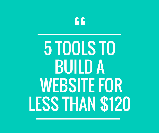 5 tools to build a website for less than $120