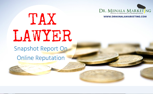 Snapshot Report On Online Reputation Of Tax Lawyers Now Available