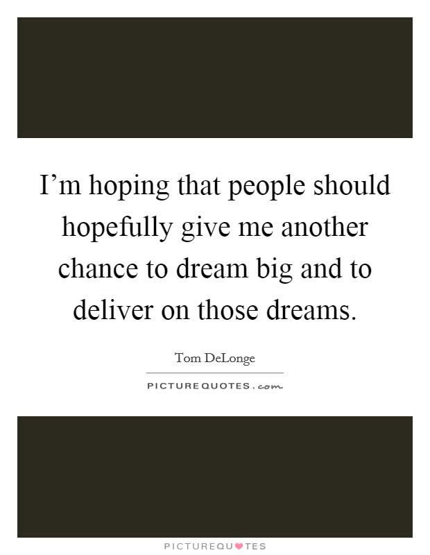 Im Hoping That People Should Hopefully Give Me Another Chance