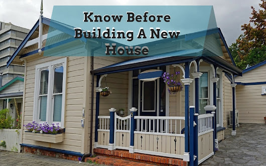 Important Things To Know Before Building A New House
