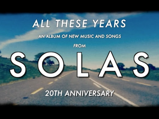 Solas: All These Years by Solas — Kickstarter