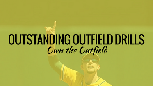 Outstanding Outfield Drills with Coach Trent Mongero [Videos]