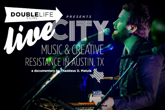 LIVE CITY: Music & Creative Resistance in Austin