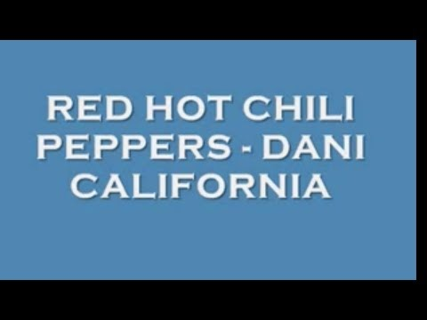 Red Hot Chili Peppers Dani California Lyrics