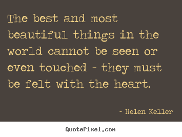 The Best And Most Beautiful Things In The World Cannot Helen