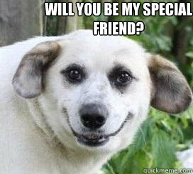 Will You Be My Special Friend Derb Faced Dog Quickmeme