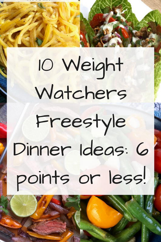 10 Weight Watchers Freestyle Dinner Ideas: 6 points or less! - Just Short of Crazy