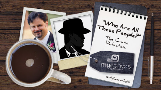 Who Are All These People? | The Cousin Detective - MyCanvas