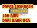 Dapat CashBack 100 Ribu Dari Bank BCA