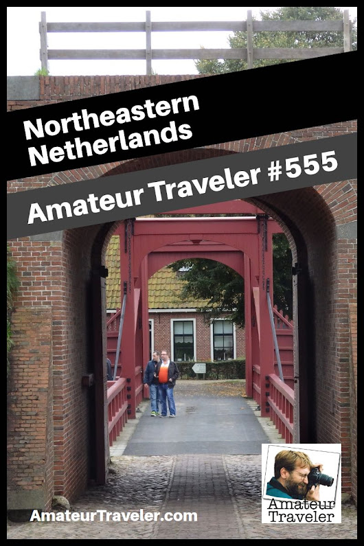 Travel to Northeastern Netherlands - One Week Itinerary (Podcast)
