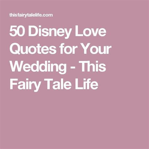 50 Disney Love Quotes for Your Wedding   Disney, Wedding