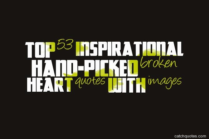 Broken Heart Quotes Quotes