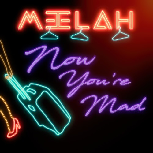 "Meelah ""Now You're Mad"" by eOne Music"