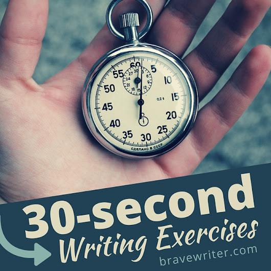 On your mark, get set, GO! Ten 30-Second Writing Exercises «  A Brave Writer's Life in Brief